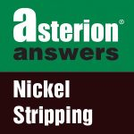 Nickel Stripper Issues and Answers